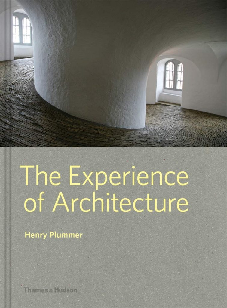 The Experience of Architecture by Henry Plummer