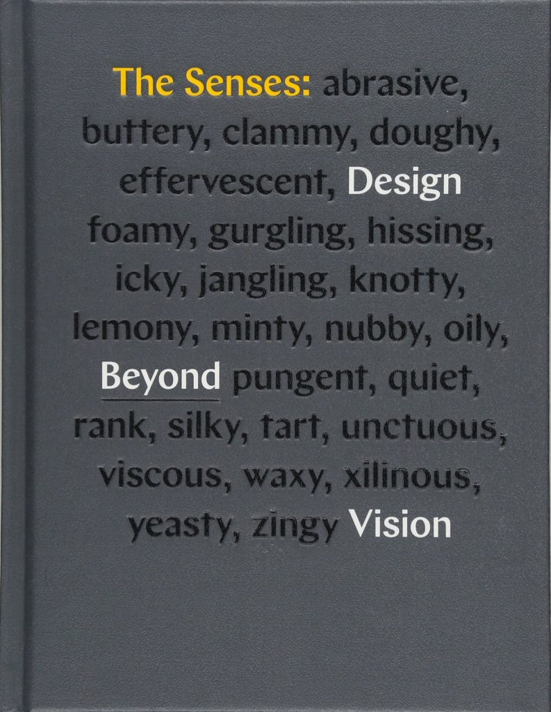 The Senses: Design Beyond Vision by Ellen Lupton and Andrea Lipps